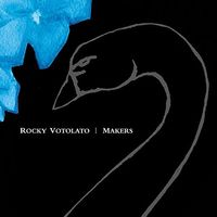 Rocky Votolato - Makers (10th Anniversary Edition) [Vinyl]