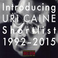 Uri Caine - Introducing Uri Caine: Shortlist 1992-2015