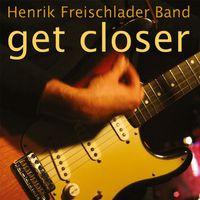 Freischlader Henrik Band - Get Closer (Ger)