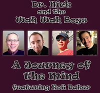 Dr. Nick and the Wah Wah Boys - Journey Of The Mind