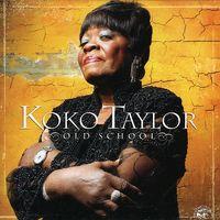 Koko Taylor - Old School