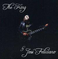 Jose Feliciano - King By Jose Feliciano