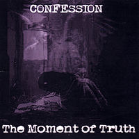 Confession - The Moment Of Truth