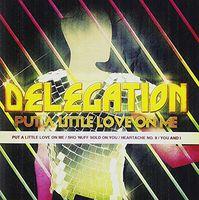 Delegation - Put A Little Love On Me-Ep