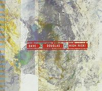 Dave Douglas (Trumpet) - High Risk