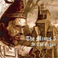 The Minus 5 - At the Organ