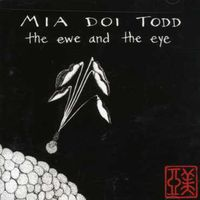 Mia Doi Todd - Ewe & The Eye