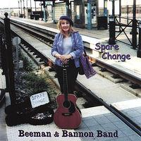 Beeman & Bannon Band - Spare Change