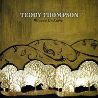 Teddy Thompson - Window Up Above