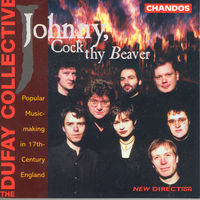 Dufay Collective - Johnny, Cock Thy Beaver
