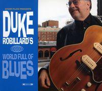 Duke Robillard - World Full of Blues