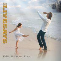The Livesays - Faith Hope & Love