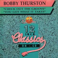 Bobby Thurston - Check Out The Groove/You Got What It Take [Import]