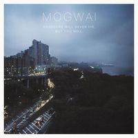 Mogwai - Hardcore Will Never Die But You Will [LP]