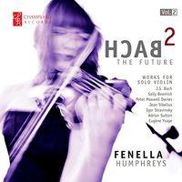 Fenella Humphreys - Bach 2 the Future, Vol. 2