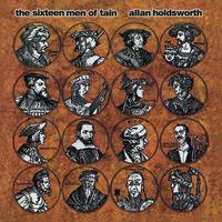 Allan Holdsworth - The Sixteen Men of Tain