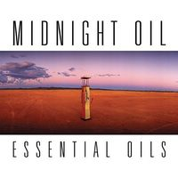 Midnight Oil - Essential Oils: Great Circle Tour Edition (Aus)