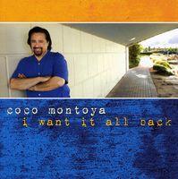 Coco Montoya - I Want It All Back