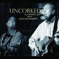Al Stewart - Uncorked (Live With Dave Nachmanoff)