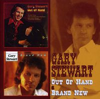 Gary Stewart - Out Of Hand & Brand New [Import]