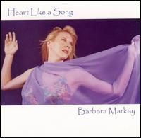 Barbara Markay - Heart Like A Song