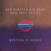 Bob Mintzer Big Band - Meeting Of Minds (Live)