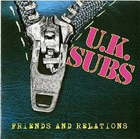 Uk Subs - Friends & Relations