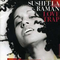 Susheela Raman - Love Trap [Import]