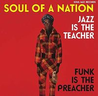 Soul Jazz Records Presents - Soul of a Nation: Jazz Is the Teacher Funk Is the