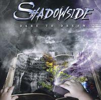 Shadowside - Dare to Dream