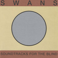 Swans - Soundtracks For The Blind