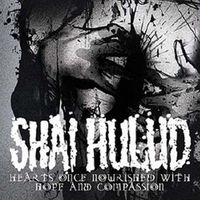 Shai Hulud - Hearts Once Nourished With Hope & Compassion