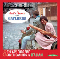 Gaylords - That's Amore / Gaylords Sing American Hits In (Uk)