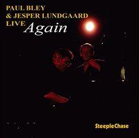 Paul Bley - Live Again (& Jesper Lundgaa) [Remastered] (Jpn)