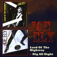 Joe Ely - Lord Of The Highway/Dig All Night [Import]