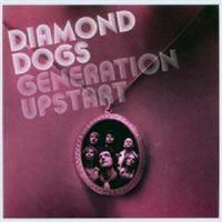 Diamond Dogs - Generation Upstart [Single]