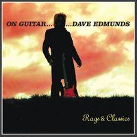 Dave Edmunds - On Guitar Dave Edmunds: Rags & Classics