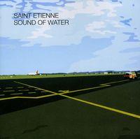 Saint Etienne - Sound Of Water (Remastered) [Import]