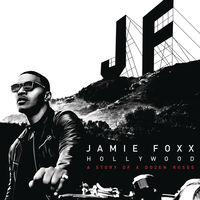 Jamie Foxx - Hollywood: A Story Of A Dozen Roses [Deluxe]