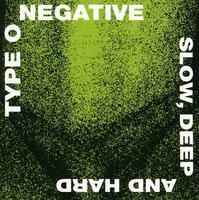 Type O Negative - Slow Deep & Hard