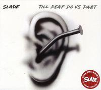 Slade - Till Deaf Do Us Part [Import]