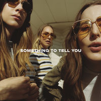 HAIM - Something To Tell You [LP]
