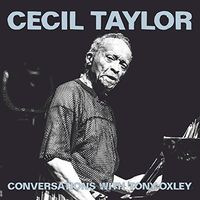 Cecil Taylor - Conversations With Tonyoxley
