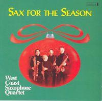 West Coast Saxophone Quartet - Sax For The Season