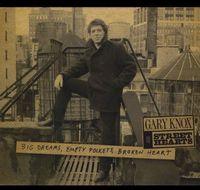 Gary Knox & The Streethearts - Big Dreams, Empty Pockets, Broken Heart