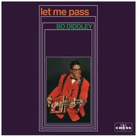 Bo Diddley - Let Me Pass