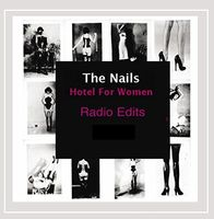 The Nails - Hotel For Women [Radio Edits]