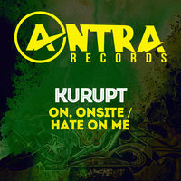 Kurupt - On, Onsite / Hate On Me