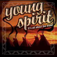 Young Spirit - It's All About the Drum