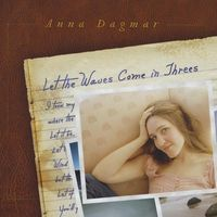 Anna Dagmar - Let The Waves Come In Threes